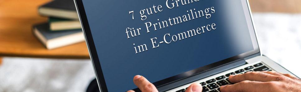 7 gute Gründe für Printmailings im E-Commerce